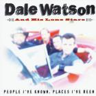 Dale Watson - People I've Known, Places I've Been