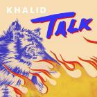 Khalid - Talk (Disclosure Vip Edit) (CDS)