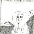 Matthew Sweet - Goodfriend