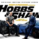 Fast & Furious Presents: Hobbs & Shaw (Original Motion Picture Score)