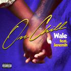 Wale - On Chill (CDS)