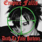 Empire Falls - Death To False Hardcore