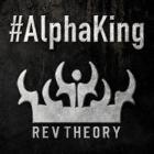 Rev Theory - Alpha King (CDS)