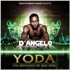 D'Angelo - Yoda: The Monarch Of Neo-Soul