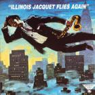 Illinois Jacquet - Flies Again (Reissued 1991)