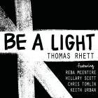 Thomas Rhett - Be A Light (CDS)