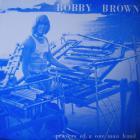 Bobby Brown - Prayers Of A One Man Band (Vinyl)