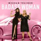 Meghan Trainor - Badass Woman (CDS)