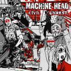 Machine Head - Civil Unrest (CDS)