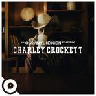 Charley Crockett - Charley Crockett/Ourvinyl Sessions (EP)