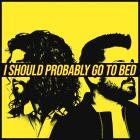 Dan + Shay - I Should Probably Go To Bed (CDS)