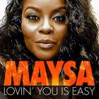 Maysa - Loving You Is Easy (CDS)