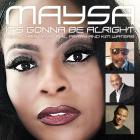 Maysa - It's Gonna Be Alright (With Chris Davis, Phil Perry & Kim Waters) (CDS)
