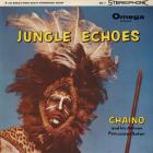 Chaino - Jungle Echoes (Vinyl)