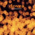 Doves - Remnants II