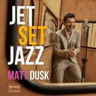 Matt Dusk - Jet Set Jazz