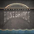 Erik Friedlander - Bonebridge