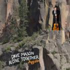 Dave Mason - Alone Together Again