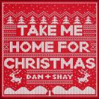 Dan + Shay - Take Me Home For Christmas (CDS)