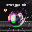 Every Time I Die - Awol (CDS)
