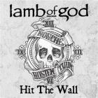 Lamb Of God - Hit The Wall (CDS)
