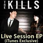The Kills - Live Session (iTunes Exclusive) (EP)