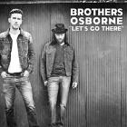 Brothers Osborne - Let's Go There (CDS)