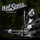 Bob Seger & The Silver Bullet Band - Live In Boston 1977