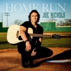 Joe Nichols - Home Run (CDS)