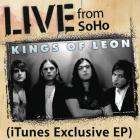 Kings Of Leon - Live From Soho (iTunes Exclusive) (EP)