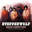 Steppenwolf - Magic Carpet Ride: The Dunhill / ABC Years 1967-1971