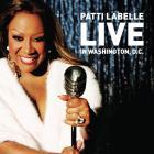 Patti Labelle - Live In Washington, D.C.
