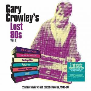 Gary Crowley's Lost 80S Vol. 2 CD1