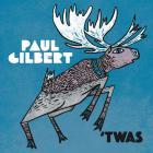 Paul Gilbert - 'TWAS